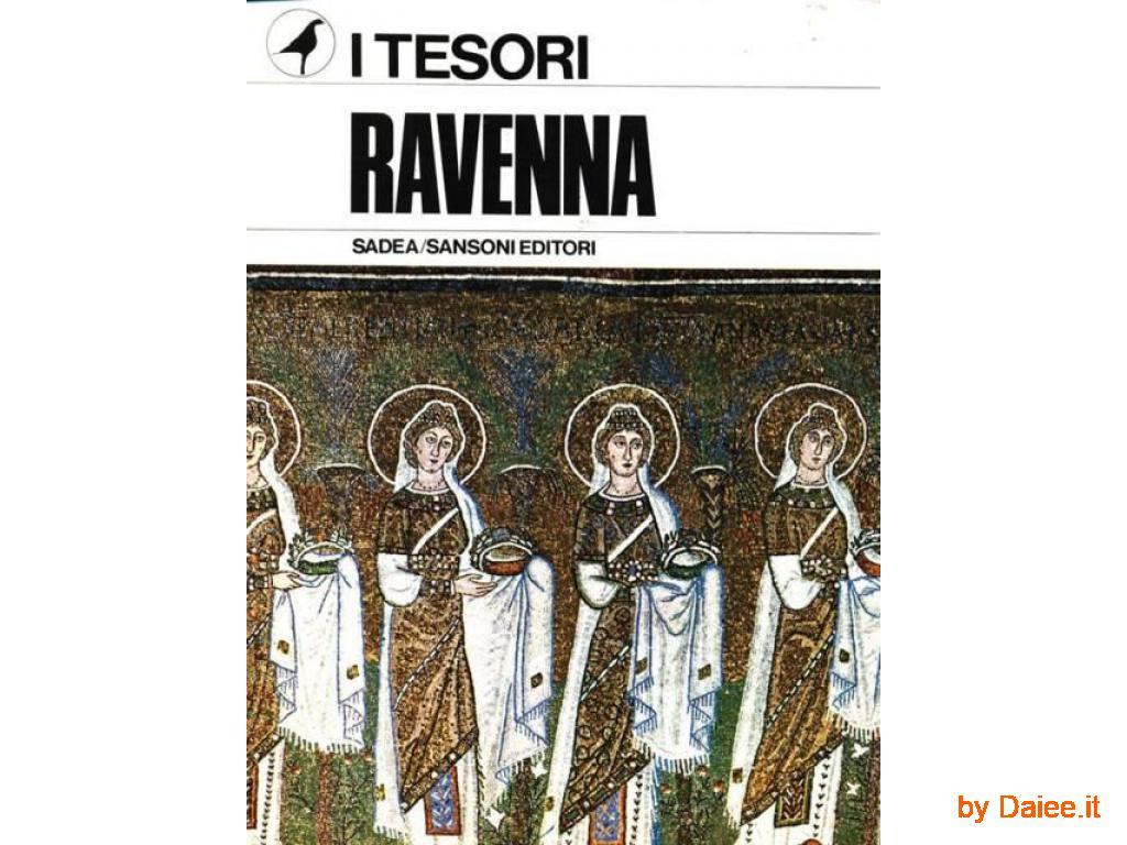 RAVENNA EUGENIO RICCOMINI SADEA/SANSONI EDITORI 1967 I